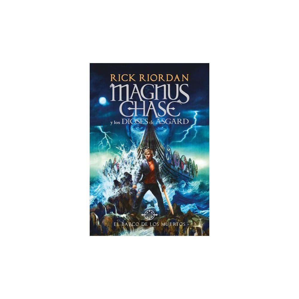 El barco de los muertos/ The Ship of the Dead - by Rick Riordan (Hardcover)
