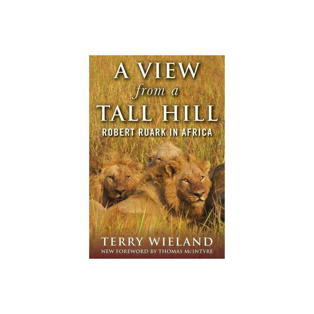 A View From A Tall Hill By Terry Wieland Paperback