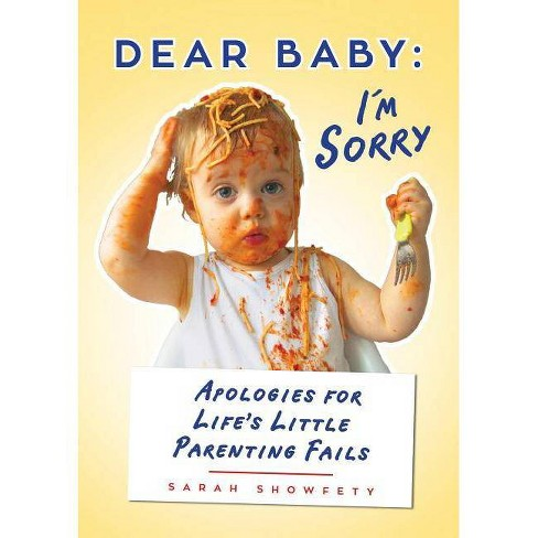 Dear Baby: I'm Sorry... - by  Sarah Showfety (Paperback) - image 1 of 1