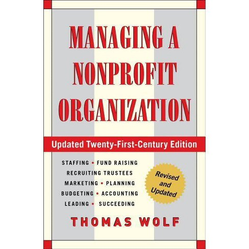 Managing a Nonprofit Organization - by  Thomas Wolf (Paperback) - image 1 of 1