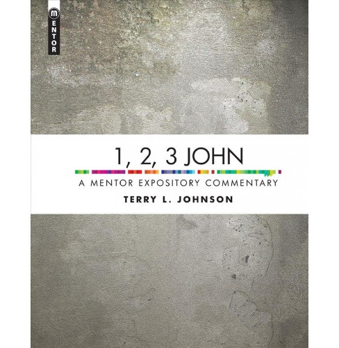 1, 2, 3 John : A Mentor Expository Commentary (Hardcover) (Terry L. Johnson) - image 1 of 1