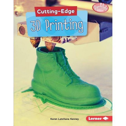 Cutting-Edge 3D Printing - (Searchlight Books (TM) -- Cutting-Edge Stem) by  Karen Kenney (Hardcover) - image 1 of 1