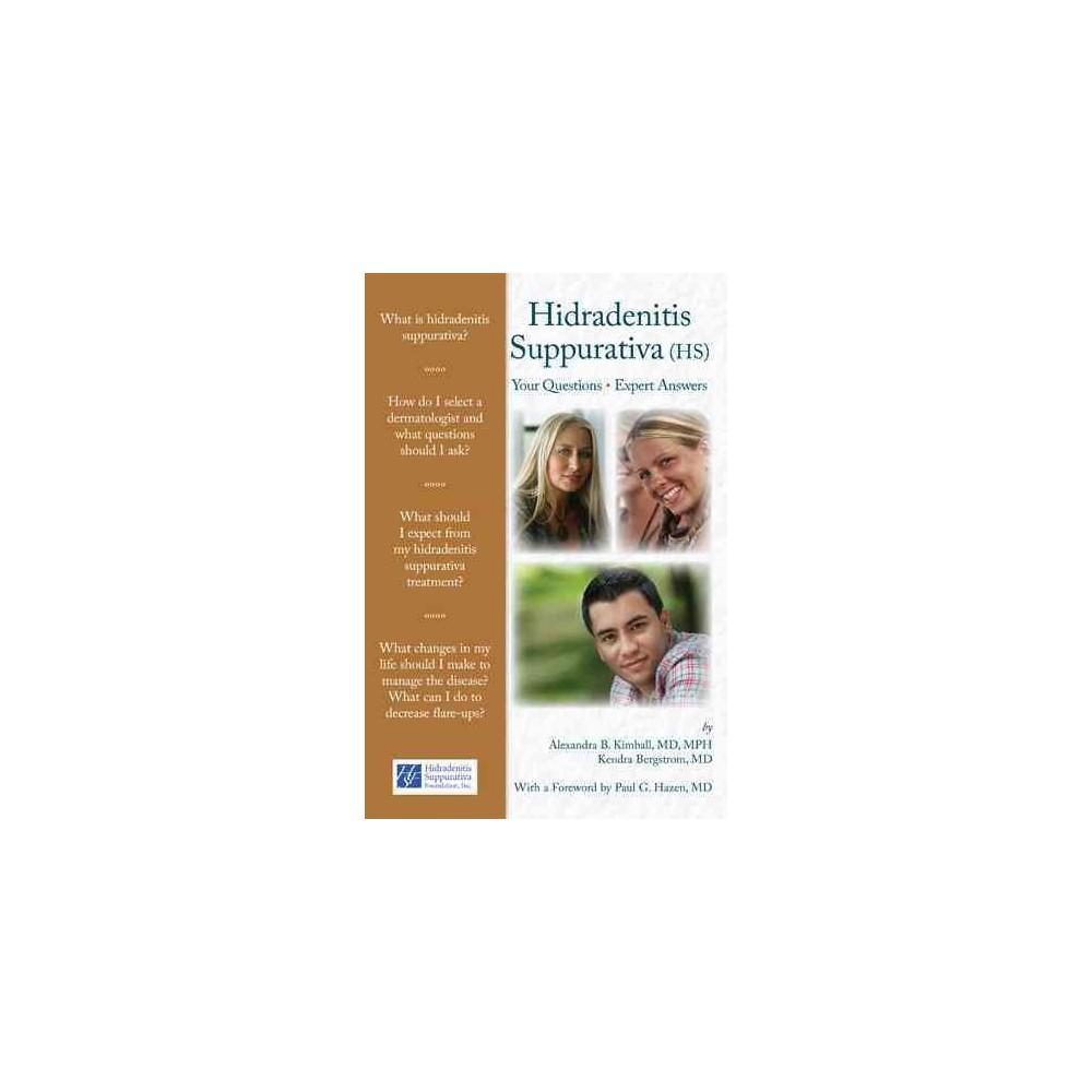 Hidradenitis Suppurativa (HS) : Your Questions - Expert Answers (Paperback) (M.D. Alexandra B. Kimball &