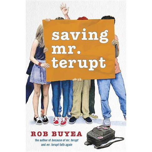 Saving Mr. Terupt - by  Rob Buyea (Hardcover) - image 1 of 1