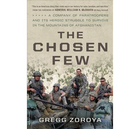 Chosen Few : A Company of Paratroopers and Its Heroic Struggle to Survive in the Mountains of - image 1 of 1