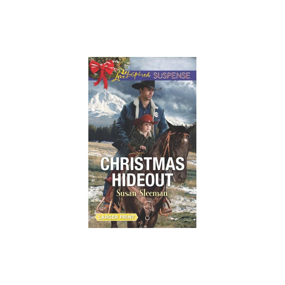 Christmas Hideout - Lgr (Love Inspired Suspense (Large Print)) by Susan Sleeman (Paperback)