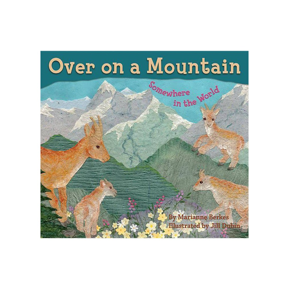 Over On A Mountain By Marianne Berkes Paperback