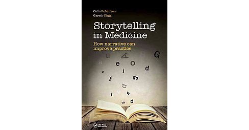 Storytelling in Medicine : How Narrative Can Improve Practice (Paperback) - image 1 of 1