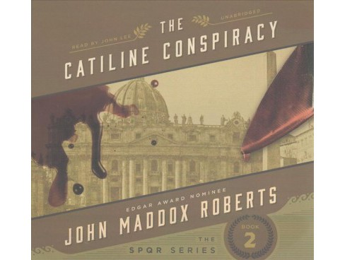 Catiline Conspiracy : Library Edition (Unabridged) (CD/Spoken Word) (John Maddox Roberts) - image 1 of 1