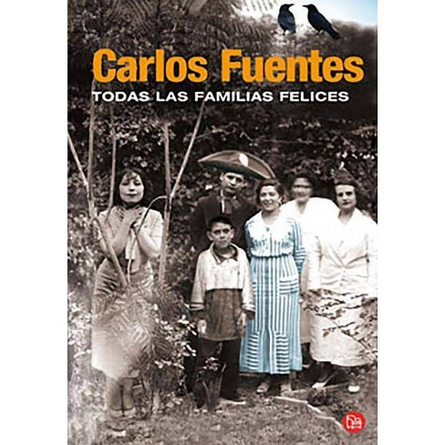 Todas Las Familias Fel�ces / Happy Families - by  Carlos Fuentes (Paperback) - image 1 of 1