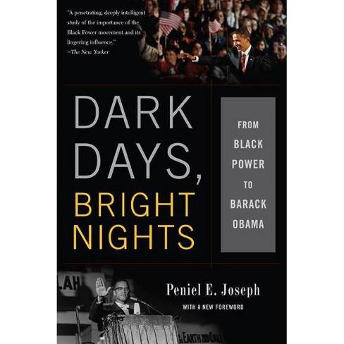 Dark Days, Bright Nights - by  Peniel E Joseph (Paperback) - image 1 of 1