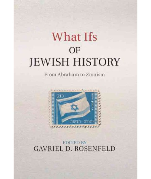 What Ifs of Jewish History : From Abraham to Zionism (Hardcover) - image 1 of 1