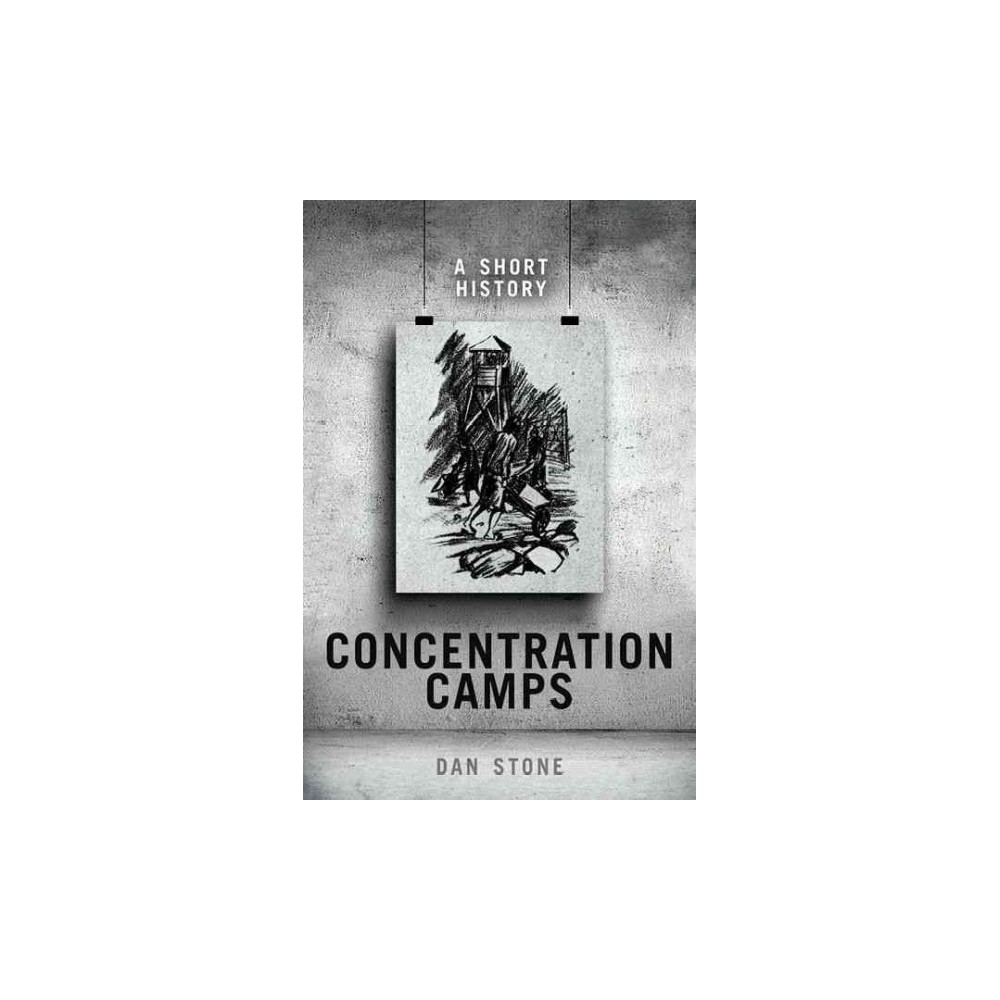 Concentration Camps : A Short History (Hardcover) (Dan Stone)