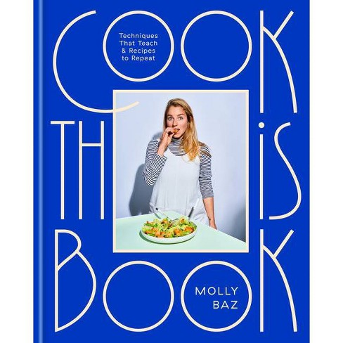 Cook This Book - by Molly Baz (Hardcover) - image 1 of 1
