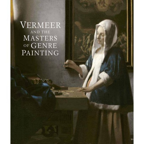 Vermeer and the Masters of Genre Painting - by  Eddy Schavemaker (Hardcover) - image 1 of 1