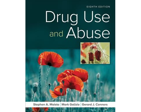 Drug Use and Abuse -  by Stephen A. Maisto & Mark Galizio & Gerard J. Connors (Paperback) - image 1 of 1