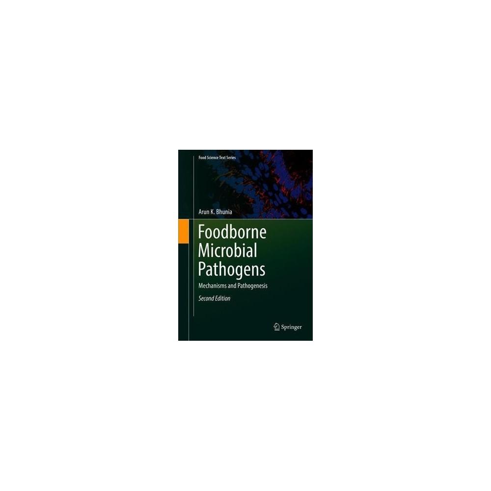 Foodborne Microbial Pathogens : Mechanisms and Pathogenesis - by Arun Bhunia (Hardcover)