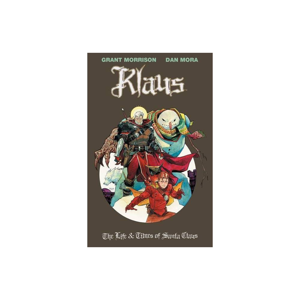 Klaus The Life Times Of Santa Claus 3 The Klaus By Grant Morrison Hardcover