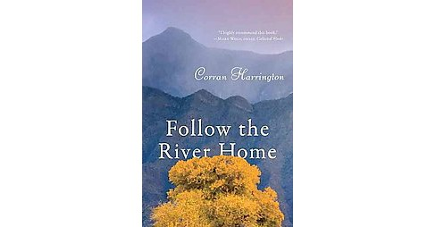 Follow the River Home (Paperback) (Corran Harrington) - image 1 of 1