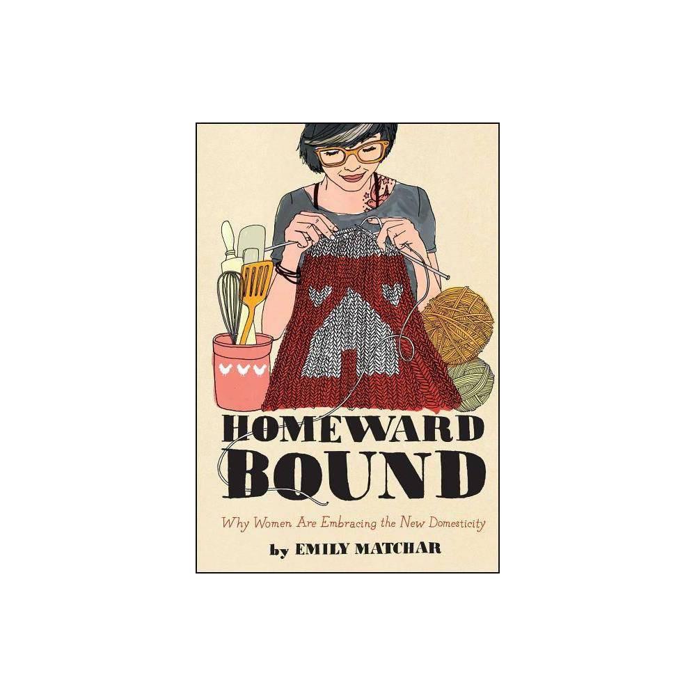 Homeward Bound Night Glow Board Books By Emily Matchar Paperback