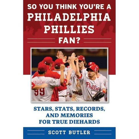 So You Think You're a Philadelphia Phillies Fan? - (So You Think You're a Team Fan) by  Scott Butler - image 1 of 1