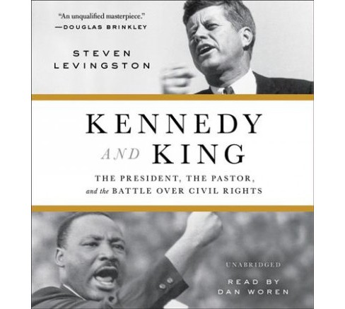 Kennedy and King : The President, the Pastor, and the Battle over Civil Rights - Unabridged (CD/Spoken - image 1 of 1