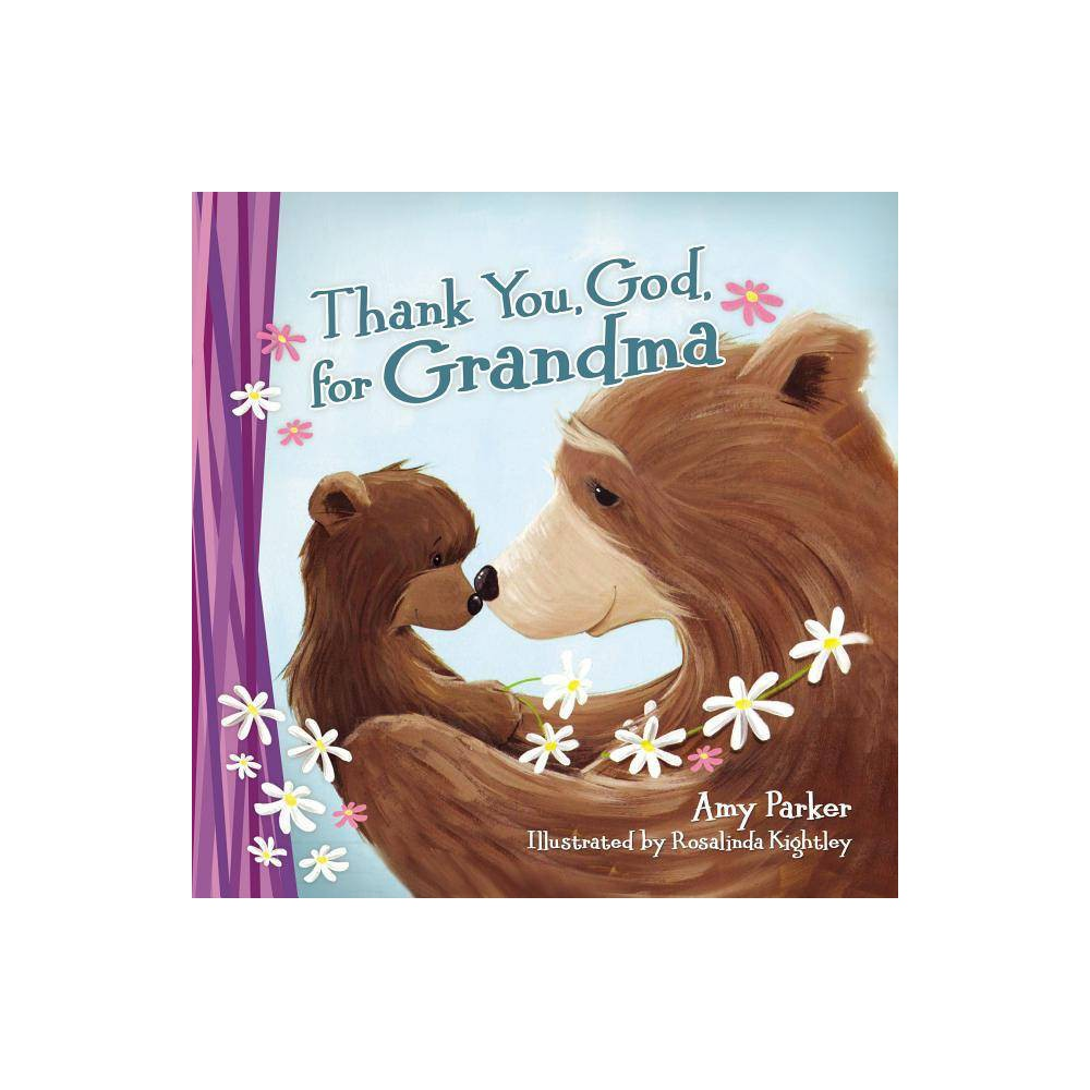 Thank You God For Grandma By Amy Parker Board Book