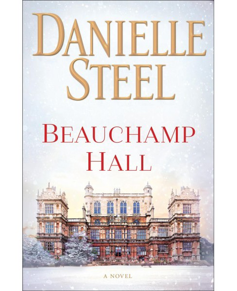 Beauchamp Hall -  by Danielle Steel (Hardcover) - image 1 of 1