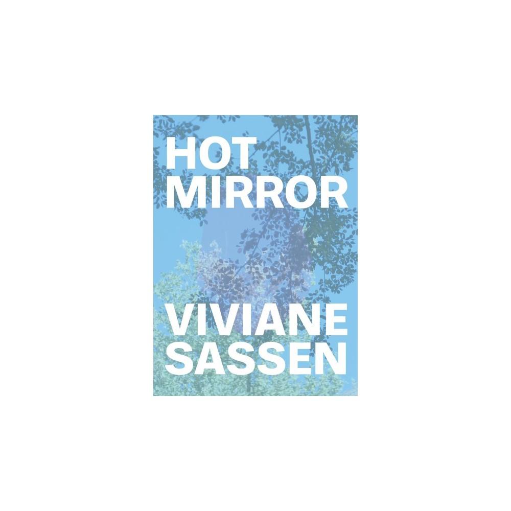 Viviane Sassen : Hot Mirror - by Eleanor Clayton (Paperback)