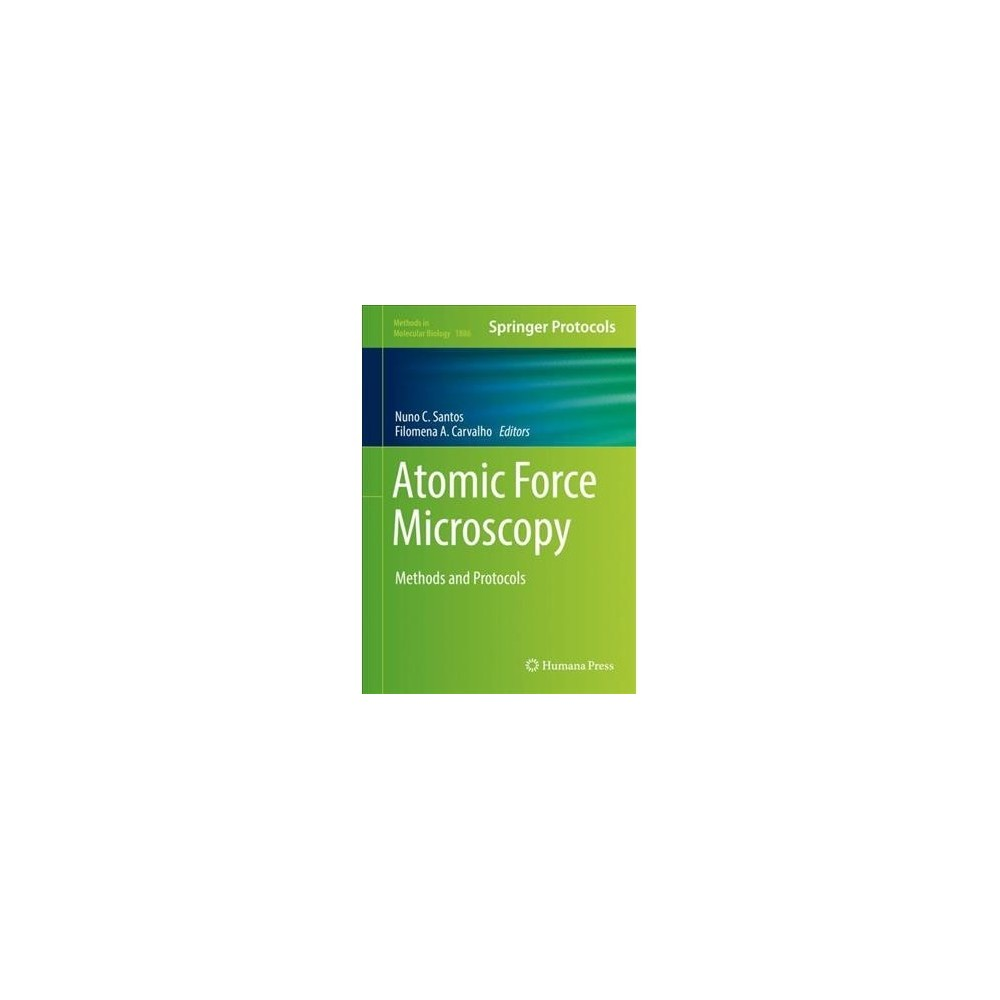 Atomic Force Microscopy : Methods and Protocols - (Hardcover)
