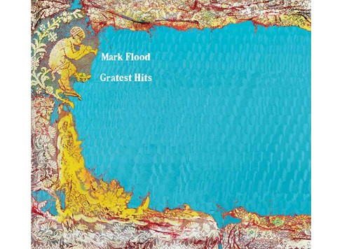 Mark Flood : Gratest Hits: Contemporary Arts Museum Houston April 30-August 7, 2016 (Paperback) - image 1 of 1