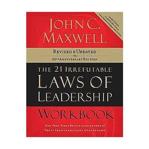 21 Irrefutable Laws Of Leadership Workbook Follow Them And People