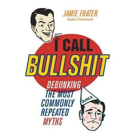 I Call Bullshit - by  Jamie Frater (Paperback) - image 1 of 1