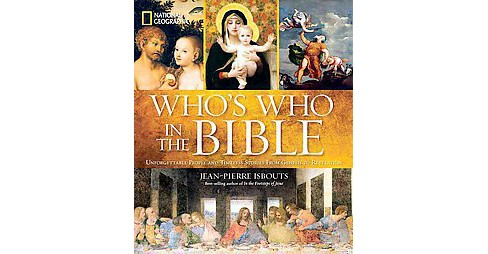National Geographic Who's Who in the Bible : Unforgettable People and Timeless Stories from Genesis to - image 1 of 1