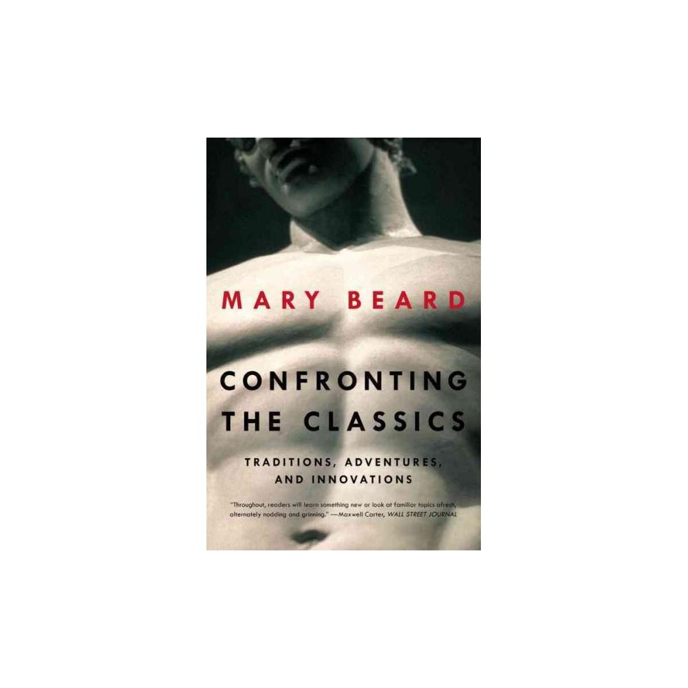 Confronting the Classics (Reprint) (Paperback)