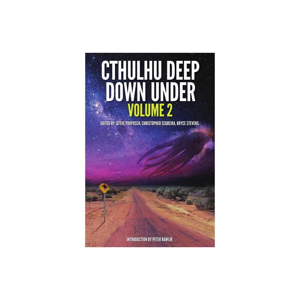 Cthulhu Deep Down Under Volume 2 By Steve Proposch Christopher Sequiera Bryce Stevens Paperback