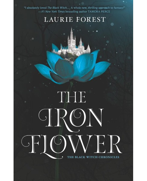 Iron Flower -  (The Black Witch Chronicles) by Laurie Forest (Hardcover) - image 1 of 1