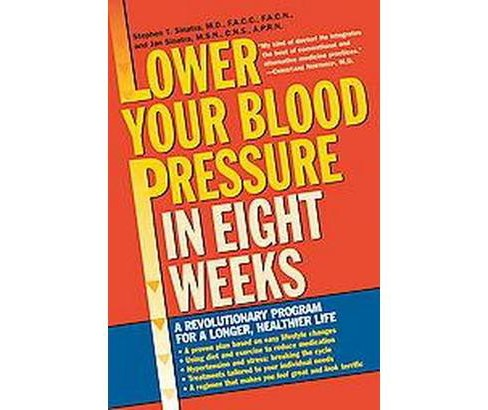 Lower Your Blood Pressure in Eight Weeks : A Revolutionary New Program for a Longer, Healthier Life - image 1 of 1