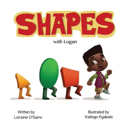 Shapes with Logan - by  Lorraine O'Garro (Paperback) - image 1 of 1