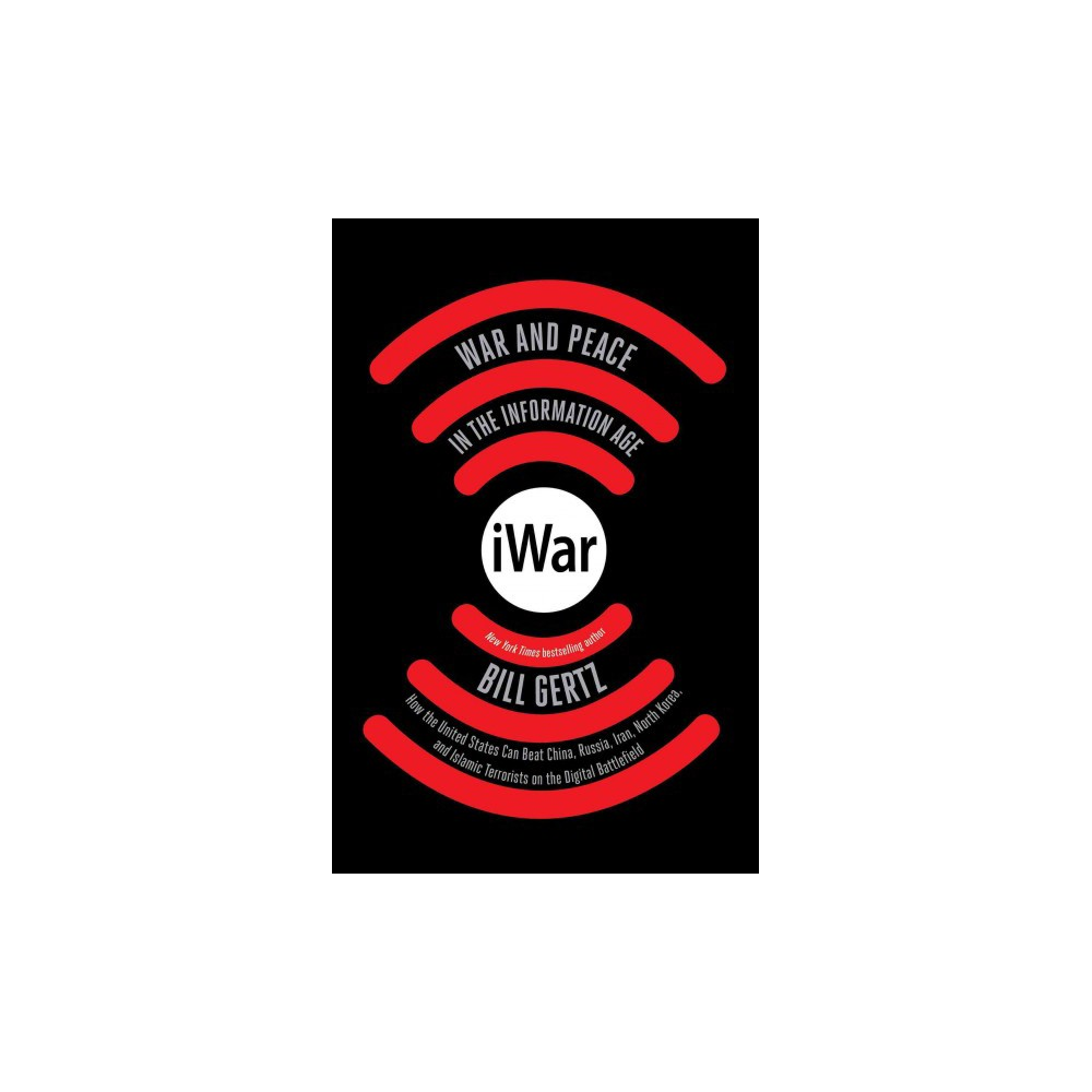 iWar : War and Peace in the Information Age (Hardcover) (Bill Gertz)