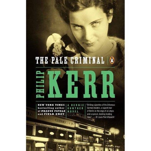 The Pale Criminal - (Bernie Gunther Novel) by  Philip Kerr (Paperback) - image 1 of 1