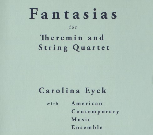 Carolina Eyck - Fantasias For Theremin And String Qua (Vinyl) - image 1 of 1
