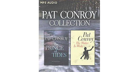 Pat Conroy Collection : The Prince of Tides / the Water Is Wide (Unabridged) (MP3-CD) - image 1 of 1