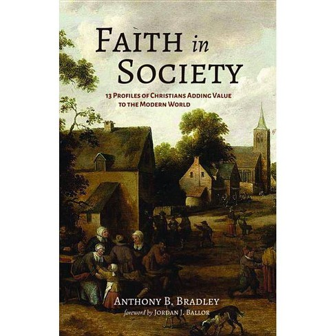 Faith in Society - by  Anthony B Bradley (Paperback) - image 1 of 1