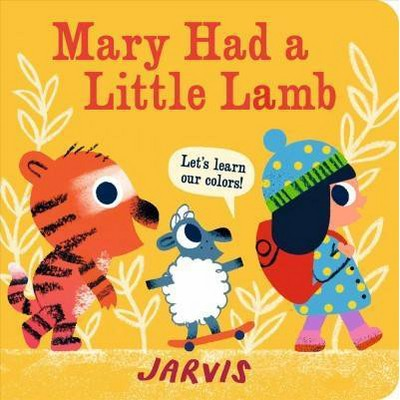 Mary Had a Little Lamb: A Colors Book - by Jarvis (Board Book)