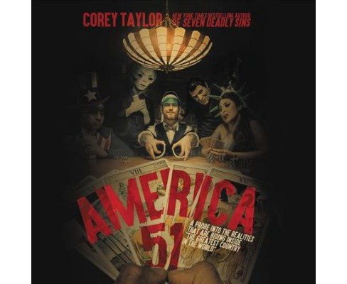 America 51 : A Probe into the Realities That Are Hiding Inside the Greatest Country in the World - image 1 of 1
