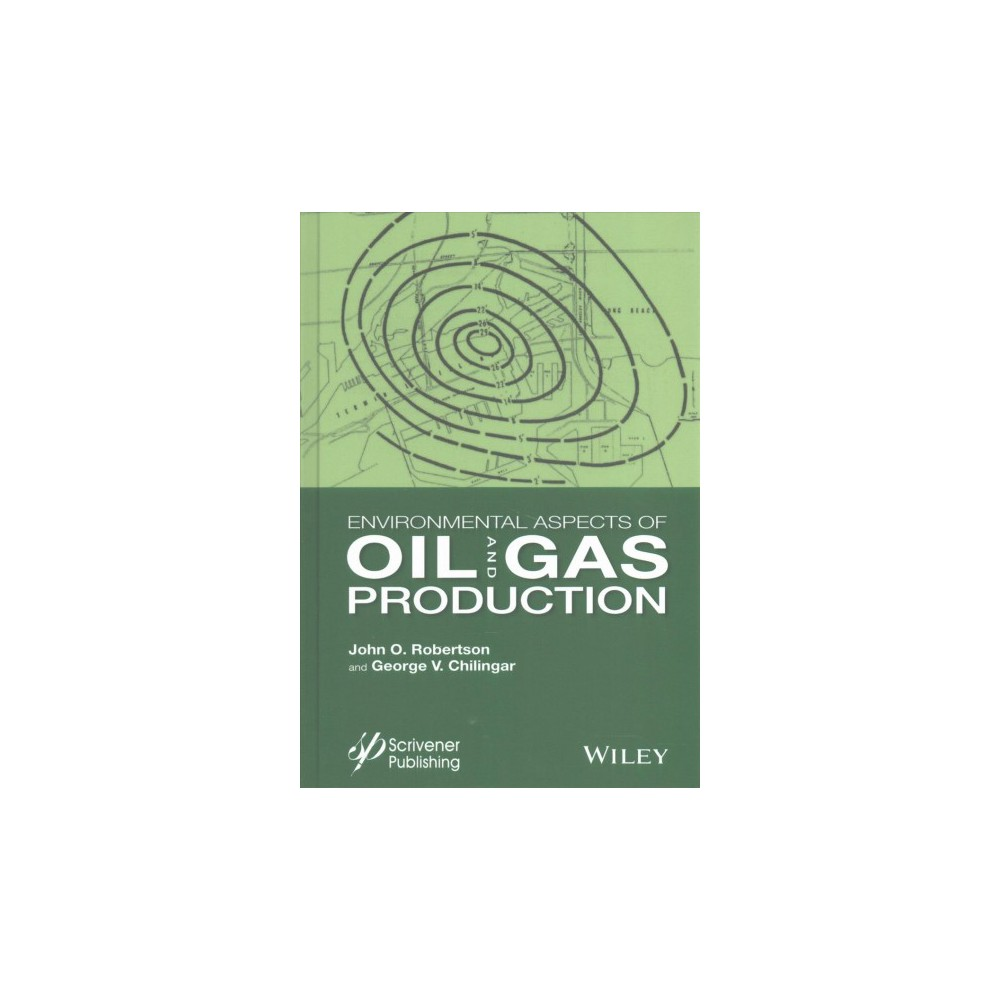 Hazards of Oil and Gas Production (Hardcover) (John L. Robertson & George V. Chilingar)