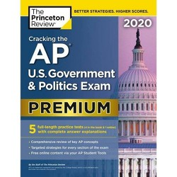 Cracking the AP U.S. Government & Politics Exam, 2020 Edition - (College Test Preparation) (Paperback)
