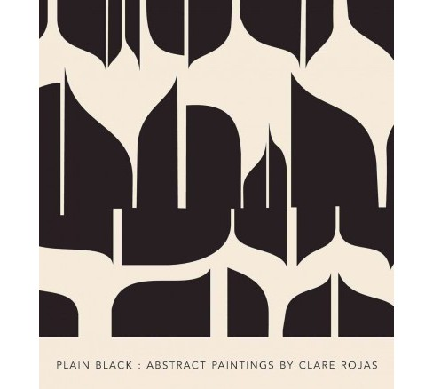 Plain Black : Abstract Paintings (Hardcover) (Jens Hoffmann & David Whyte) - image 1 of 1