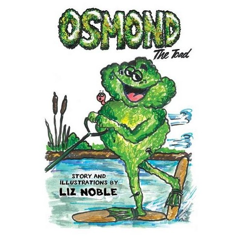 Osmond The Toad - (Osmond the Toad) by  Liz Noble (Paperback) - image 1 of 1